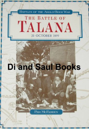 The Battle of Talana 20th October 1899, by Pam McFadden